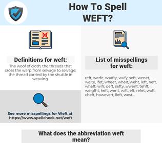 weft, spellcheck weft, how to spell weft, how do you spell weft, correct spelling for weft