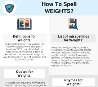 Weights, spellcheck Weights, how to spell Weights, how do you spell Weights, correct spelling for Weights