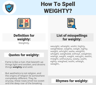 weighty, spellcheck weighty, how to spell weighty, how do you spell weighty, correct spelling for weighty
