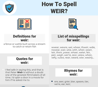 weir, spellcheck weir, how to spell weir, how do you spell weir, correct spelling for weir
