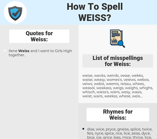 Weiss, spellcheck Weiss, how to spell Weiss, how do you spell Weiss, correct spelling for Weiss