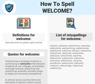 welcome, spellcheck welcome, how to spell welcome, how do you spell welcome, correct spelling for welcome