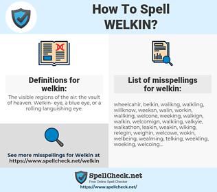 welkin, spellcheck welkin, how to spell welkin, how do you spell welkin, correct spelling for welkin