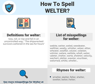welter, spellcheck welter, how to spell welter, how do you spell welter, correct spelling for welter
