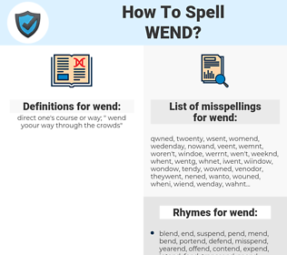 wend, spellcheck wend, how to spell wend, how do you spell wend, correct spelling for wend