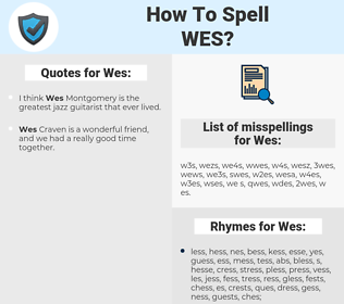 Wes, spellcheck Wes, how to spell Wes, how do you spell Wes, correct spelling for Wes