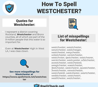 Westchester, spellcheck Westchester, how to spell Westchester, how do you spell Westchester, correct spelling for Westchester
