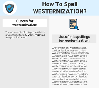 westernization, spellcheck westernization, how to spell westernization, how do you spell westernization, correct spelling for westernization