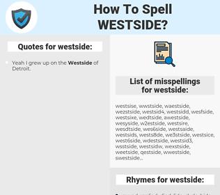 westside, spellcheck westside, how to spell westside, how do you spell westside, correct spelling for westside