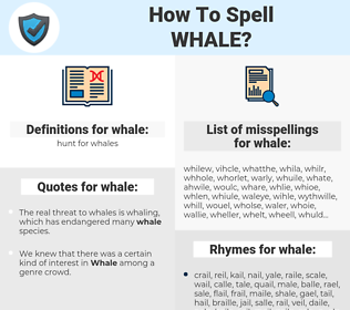 whale, spellcheck whale, how to spell whale, how do you spell whale, correct spelling for whale