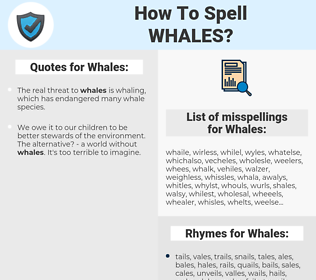 Whales, spellcheck Whales, how to spell Whales, how do you spell Whales, correct spelling for Whales