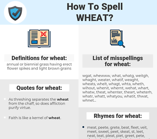 wheat, spellcheck wheat, how to spell wheat, how do you spell wheat, correct spelling for wheat