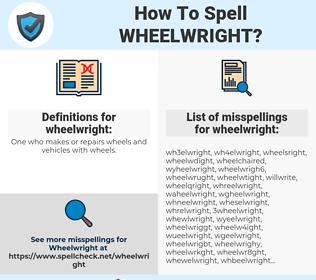 wheelwright, spellcheck wheelwright, how to spell wheelwright, how do you spell wheelwright, correct spelling for wheelwright