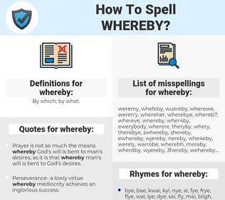 whereby, spellcheck whereby, how to spell whereby, how do you spell whereby, correct spelling for whereby