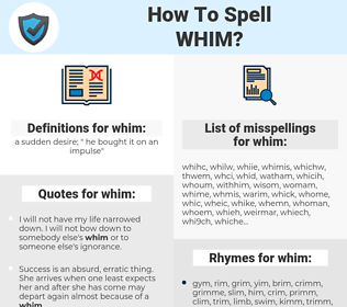 whim, spellcheck whim, how to spell whim, how do you spell whim, correct spelling for whim