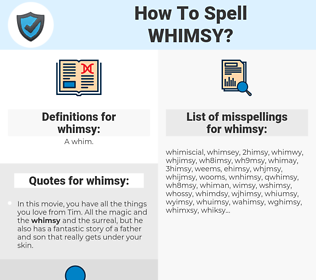 whimsy, spellcheck whimsy, how to spell whimsy, how do you spell whimsy, correct spelling for whimsy