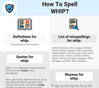 whip, spellcheck whip, how to spell whip, how do you spell whip, correct spelling for whip