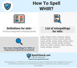 whir, spellcheck whir, how to spell whir, how do you spell whir, correct spelling for whir