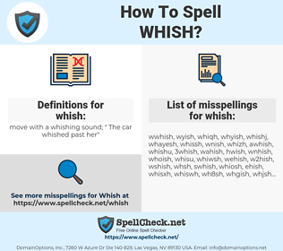 whish, spellcheck whish, how to spell whish, how do you spell whish, correct spelling for whish