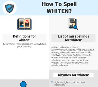 whiten, spellcheck whiten, how to spell whiten, how do you spell whiten, correct spelling for whiten