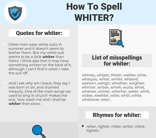 whiter, spellcheck whiter, how to spell whiter, how do you spell whiter, correct spelling for whiter