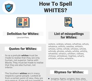 Whites, spellcheck Whites, how to spell Whites, how do you spell Whites, correct spelling for Whites