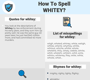 whitey, spellcheck whitey, how to spell whitey, how do you spell whitey, correct spelling for whitey
