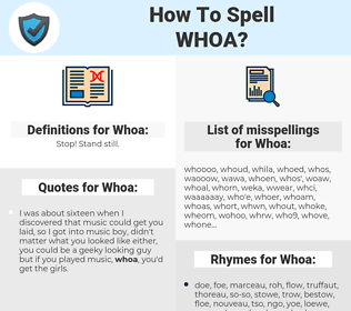 Whoa, spellcheck Whoa, how to spell Whoa, how do you spell Whoa, correct spelling for Whoa