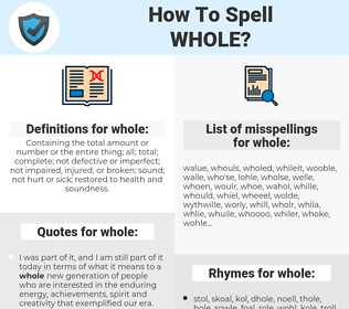whole, spellcheck whole, how to spell whole, how do you spell whole, correct spelling for whole