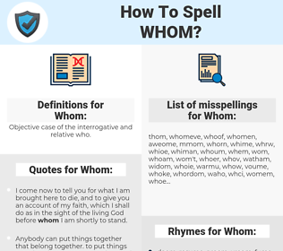 Whom, spellcheck Whom, how to spell Whom, how do you spell Whom, correct spelling for Whom