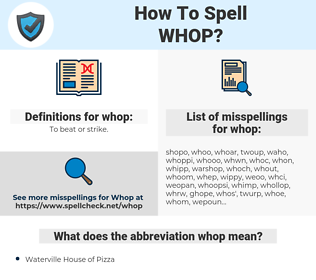 whop, spellcheck whop, how to spell whop, how do you spell whop, correct spelling for whop