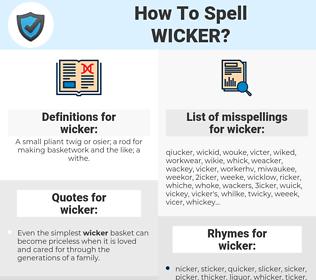 wicker, spellcheck wicker, how to spell wicker, how do you spell wicker, correct spelling for wicker