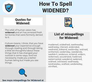 Widened, spellcheck Widened, how to spell Widened, how do you spell Widened, correct spelling for Widened