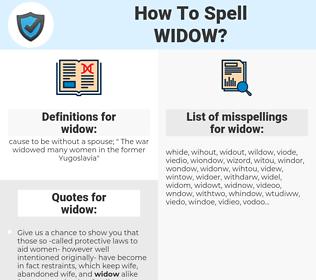 widow, spellcheck widow, how to spell widow, how do you spell widow, correct spelling for widow