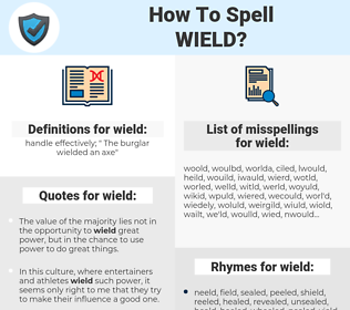 wield, spellcheck wield, how to spell wield, how do you spell wield, correct spelling for wield