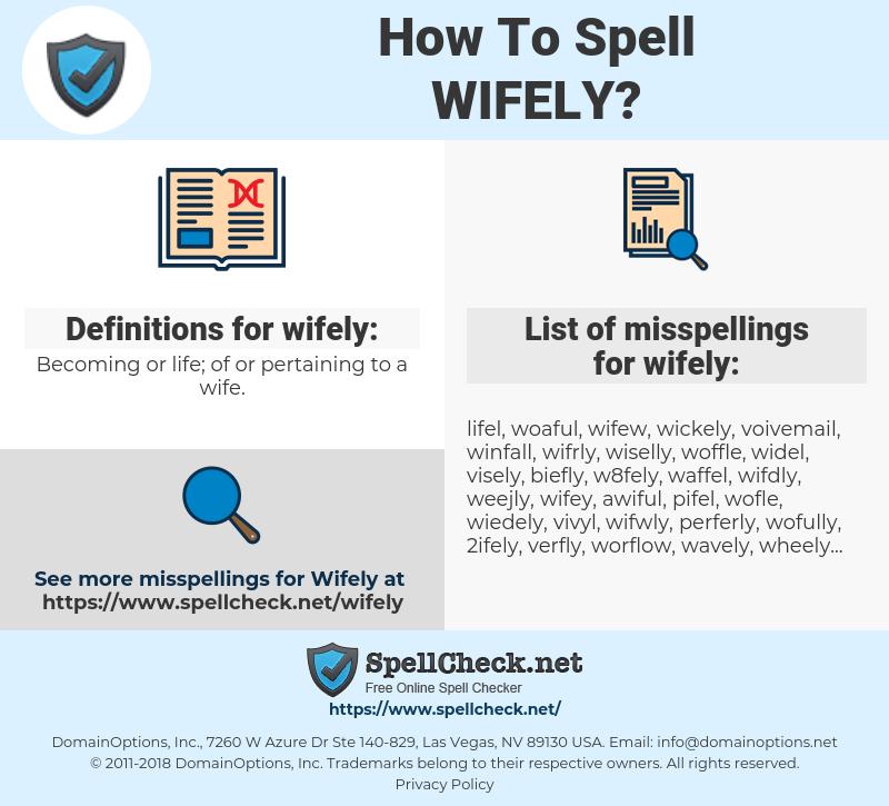wifely, spellcheck wifely, how to spell wifely, how do you spell wifely, correct spelling for wifely