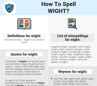 wight, spellcheck wight, how to spell wight, how do you spell wight, correct spelling for wight
