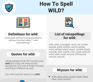 wild, spellcheck wild, how to spell wild, how do you spell wild, correct spelling for wild