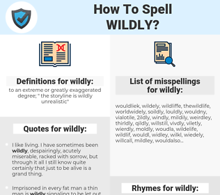 wildly, spellcheck wildly, how to spell wildly, how do you spell wildly, correct spelling for wildly