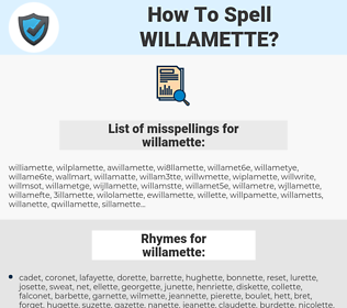 willamette, spellcheck willamette, how to spell willamette, how do you spell willamette, correct spelling for willamette