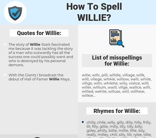 Willie, spellcheck Willie, how to spell Willie, how do you spell Willie, correct spelling for Willie