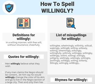 willingly, spellcheck willingly, how to spell willingly, how do you spell willingly, correct spelling for willingly