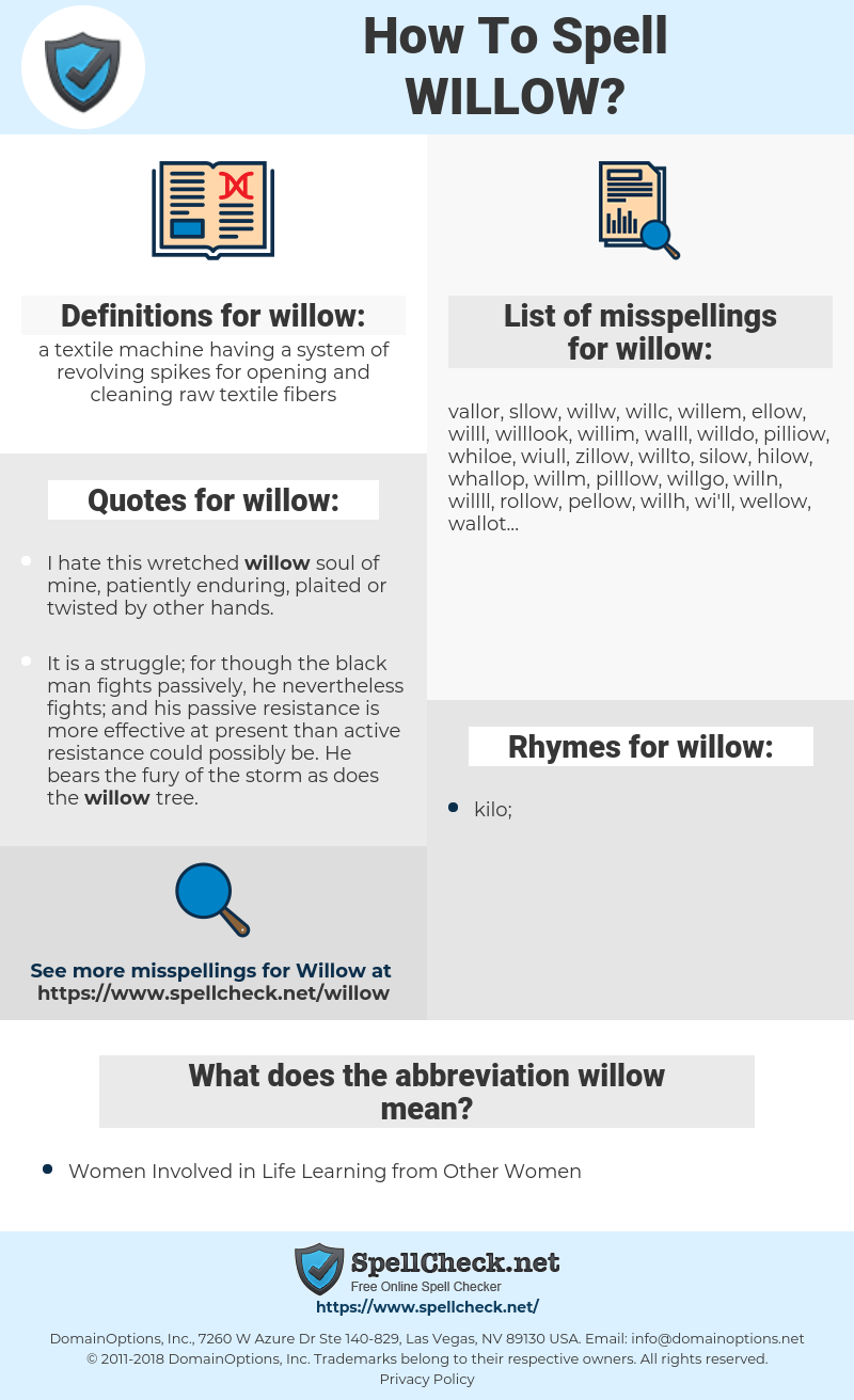 willow, spellcheck willow, how to spell willow, how do you spell willow, correct spelling for willow