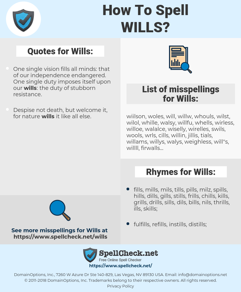 Wills, spellcheck Wills, how to spell Wills, how do you spell Wills, correct spelling for Wills
