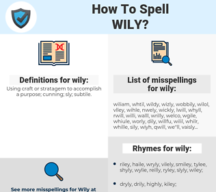 wily, spellcheck wily, how to spell wily, how do you spell wily, correct spelling for wily
