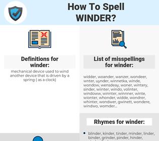 winder, spellcheck winder, how to spell winder, how do you spell winder, correct spelling for winder