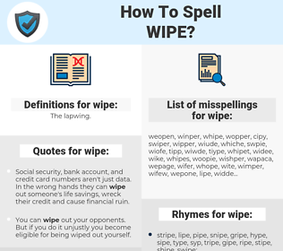 wipe, spellcheck wipe, how to spell wipe, how do you spell wipe, correct spelling for wipe