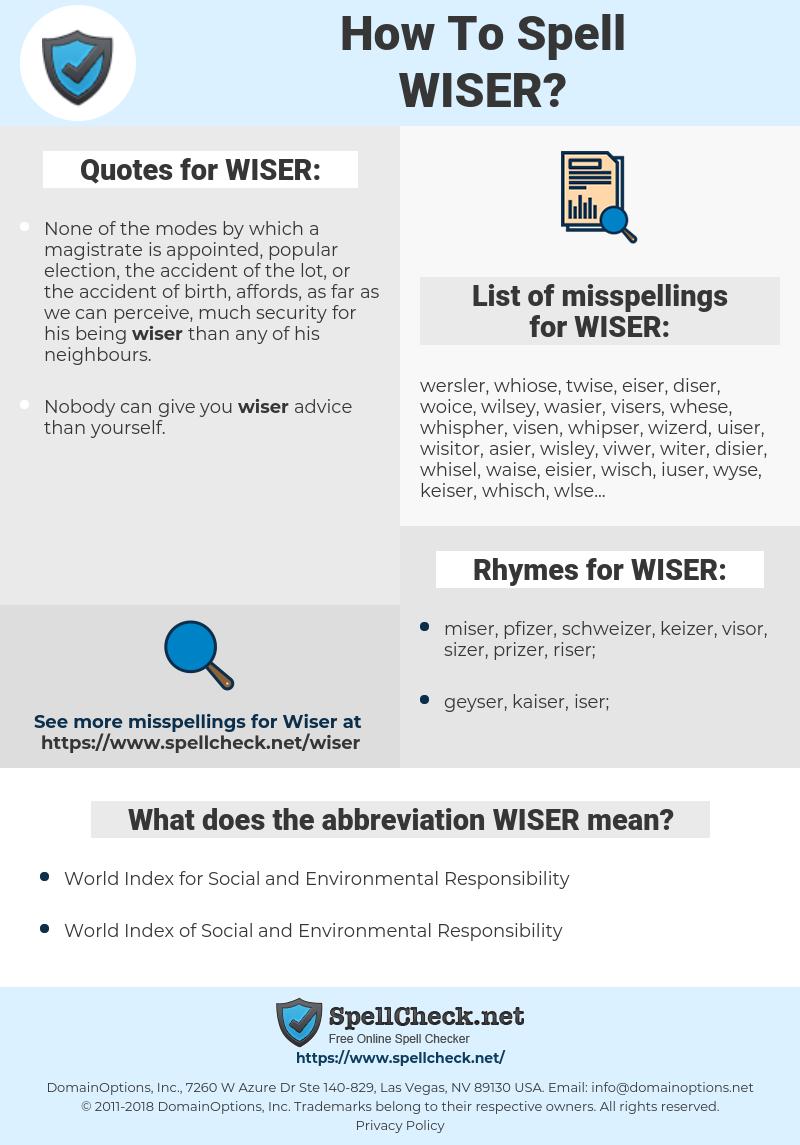 WISER, spellcheck WISER, how to spell WISER, how do you spell WISER, correct spelling for WISER