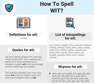 wit, spellcheck wit, how to spell wit, how do you spell wit, correct spelling for wit