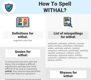 withal, spellcheck withal, how to spell withal, how do you spell withal, correct spelling for withal